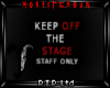 Keep Off The Stage