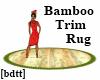 [bdtt] Bamboo Trim Rug
