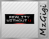 Reality Without U -Badge