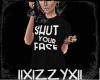IIX* Shut Your Face