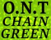 O.N.T  CHAIN  GREEN