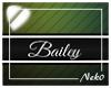 *NK* Bailey (Sign)