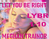 Meghan-Let You Be Right