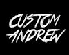 ANDREW CUSTOM