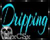 CS P-Dance Dripping Sign