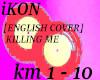 ikon Killin Me