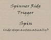 Spinner Ride Triggers
