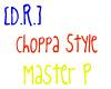 [D.R.] Choppa Style