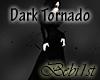 [Bebi] Dark Tornado