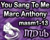 M.A - You sang to me MDb