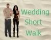 Wedding Short Walk