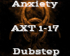 Anxiety -Dubstep-
