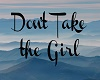 Don't Take the Girl