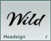 Headsign Wild