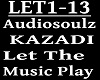 KAZADI - LET THE MUSIC