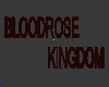 Bloodrose Kingdom Sign