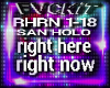 [T] RIGHT HERE RIGHT NOW