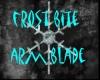 Frost bite arm blade