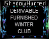 ~SH~DER WINTER CLUB FURN
