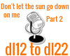 Dont let the sun pt 2