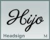 Headsign Hijo