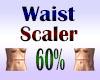 Waist Scaler 60%