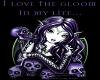i love the gloom