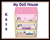 My Doll House - by Kasa