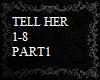 Tell Her Pt1