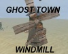 ghost town windmill