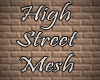 High Street Mesh