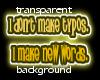 I don't make Typos