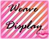 Weave Display