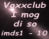 Voxxclub I mog di so