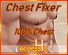 ! Chest Fixer 100%