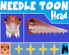 Needle Toon Head [M]