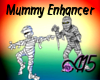 Mummy Enhancer