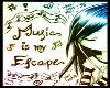 music is escape