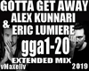 ALEX KUNNARI-Gotta Get A