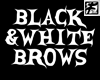 ~F~ Black N White Brows