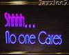 J2 Shhh No one Cares