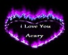I love you Acary