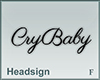 Headsign CryBaby