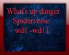 Wts up Danger Spider-ver