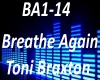 B.F Breathe Again Toni B