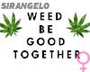 Weed Headsign
