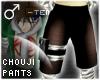 !T Chouji pants