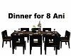 Dinner for 8 Animated