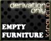 Empty Furniture Drv