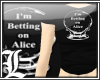*Dy} BettingOnAlice Tee